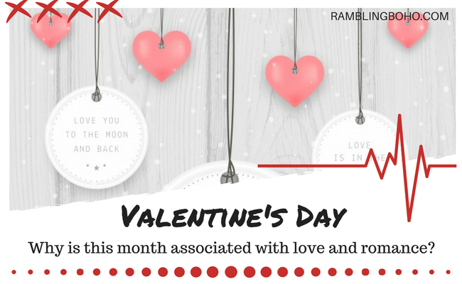 February has long been a month of romance. It is the month associated with Valentine's Day celebrations. But why is this month associated with love and romance? #Valentines #Holidays #February RamblingBoho.com